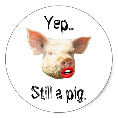 Lipstick on a pig #12 yep still a pig