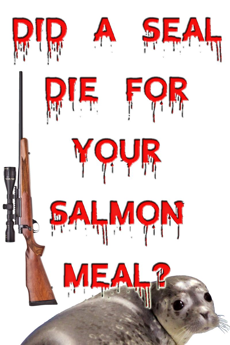 Sign #1 did a seal die for your salmon meal